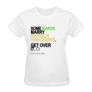 Some Bards Marry Warrior Princesses Women's White - Women's T-Shirt
