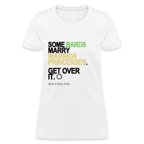 Some Bards Marry Warrior Princesses Women's White - Women's T-Shirt