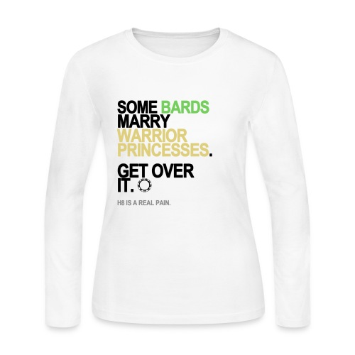 Some Bards Marry Warrior Princesses Long Sleeve White - Women's Long Sleeve Jersey T-Shirt