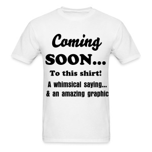 Coming Soon... - Men's T-Shirt