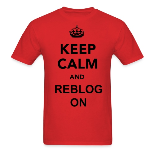 Men's T-Shirt - Keep Calm and Reblog On men's Graphic Tee Shirt from so-relatable!