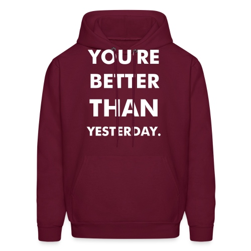 You're Better Than Yesterday - Men's Hoodie