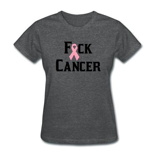 F Cancer Tee - Women's T-Shirt