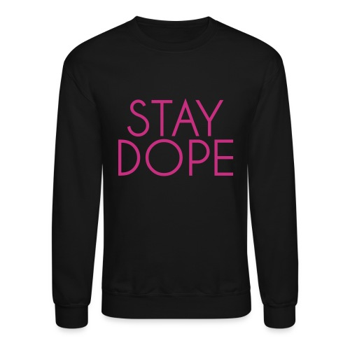 stay_dope Long Sleeve Shirts - Crewneck Sweatshirt