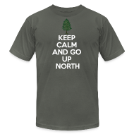 T-Shirts ~ Men's T-Shirt by American Apparel ~ Keep Calm And Go Up North