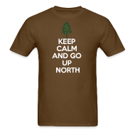 T-Shirts ~ Men's T-Shirt ~ Keep Calm And Go Up North