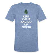 T-Shirts ~ Unisex Tri-Blend T-Shirt ~ Keep Calm And Go Up North