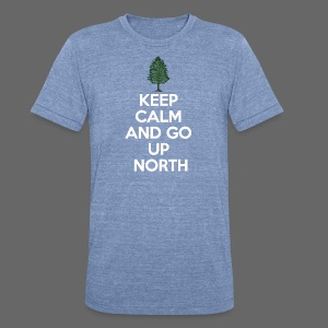 Keep Calm And Go Up North - Unisex Tri-Blend T-Shirt by American Apparel