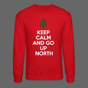 Keep Calm And Go Up North - Crewneck Sweatshirt