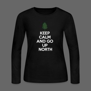 Keep Calm And Go Up North - Women's Long Sleeve Jersey T-Shirt
