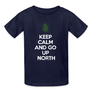 Kids' Shirts ~ Kids' T-Shirt ~ Keep Calm And Go Up North