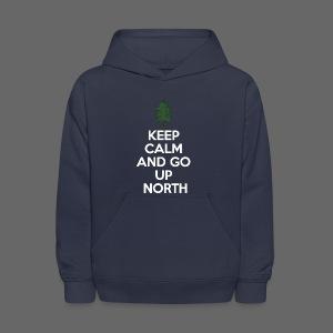 Keep Calm And Go Up North - Kids' Hoodie