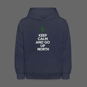 Keep Calm And Go Up North - Kids' Hoodie