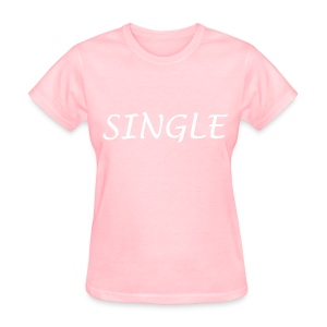 Single Women Girls T Shirt - Women's T-Shirt