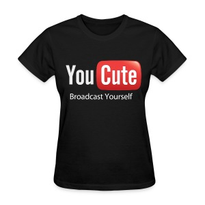 YouCute (White Text) - Women's T-Shirt