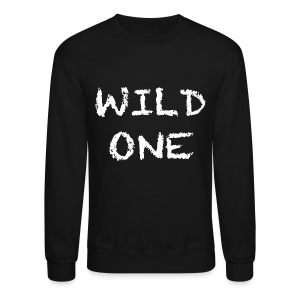 Wild One Crewneck Sweatshirt - Crewneck Sweatshirt