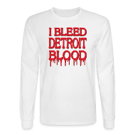 Long Sleeve Shirts ~ Men's Long Sleeve T-Shirt ~ I Bleed Detroit Blood