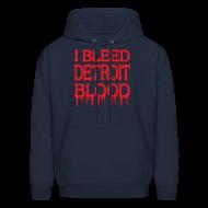Hoodies ~ Men's Hoodie ~ I Bleed Detroit Blood