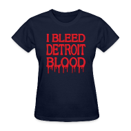 Women's T-Shirts ~ Women's T-Shirt ~ I Bleed Detroit Blood