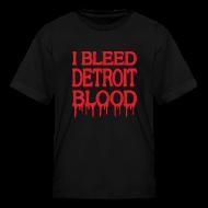 Kids' Shirts ~ Kids' T-Shirt ~ I Bleed Detroit Blood