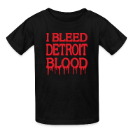 Kids' Shirts ~ Kids' T-Shirt ~ I Bleed Detroit Blood