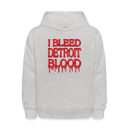 Sweatshirts ~ Kids' Hoodie ~ I Bleed Detroit Blood