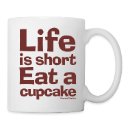 Mugs & Drinkware ~ Coffee/Tea Mug ~ Life is Short... Coffee Mug
