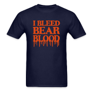 T-Shirts ~ Men's T-Shirt ~ I Bleed Bear Blood