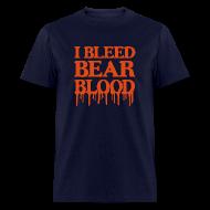 T-Shirts ~ Men's T-Shirt ~ I Bleed Bear Blood