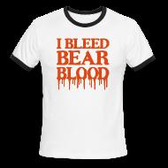 T-Shirts ~ Men's Ringer T-Shirt ~ I Bleed Bear Blood