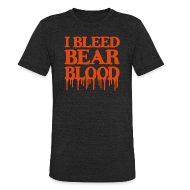 T-Shirts ~ Unisex Tri-Blend T-Shirt ~ I Bleed Bear Blood