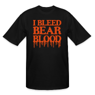 T-Shirts ~ Men's Tall T-Shirt ~ I Bleed Bear Blood