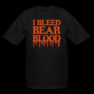 T-Shirts ~ Men's Tall T-Shirt ~ I Bleed Bear Blood