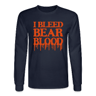 Long Sleeve Shirts ~ Men's Long Sleeve T-Shirt ~ I Bleed Bear Blood
