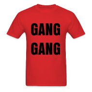 T-Shirts ~ Men's T-Shirt ~ Gang Gang T Shirt