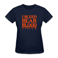 T-Shirts ~ Women's T-Shirt ~ I Bleed Bear Blood