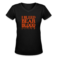 Women's T-Shirts ~ Women's V-Neck T-Shirt ~ I Bleed Bear Blood