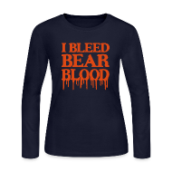 Long Sleeve Shirts ~ Women's Long Sleeve Jersey T-Shirt ~ I Bleed Bear Blood