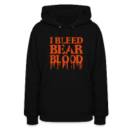 Hoodies ~ Women's Hoodie ~ I Bleed Bear Blood