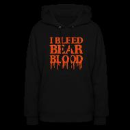 Hoodies ~ Women's Hoodie ~ I Bleed Bear Blood