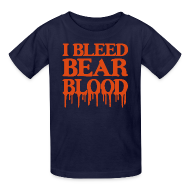 Kids' Shirts ~ Kids' T-Shirt ~ I Bleed Bear Blood