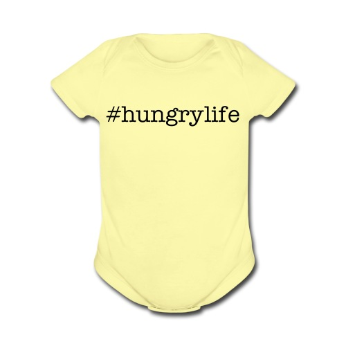 #hungrylife baby one piece - Organic Short Sleeve Baby Bodysuit