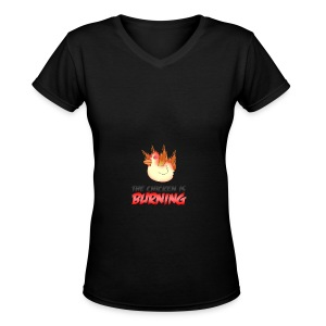 WOMENS Chicken Is Burning - Women's V-Neck T-Shirt