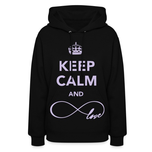 Keep Calm and Infinite Love - Women's Hoodie