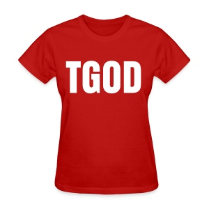 Female TGOD Shirt - Women's T-Shirt