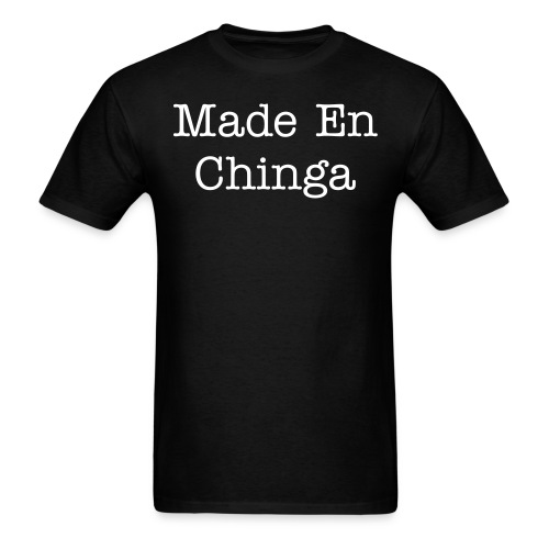 Made En Chinga - Men's T-Shirt