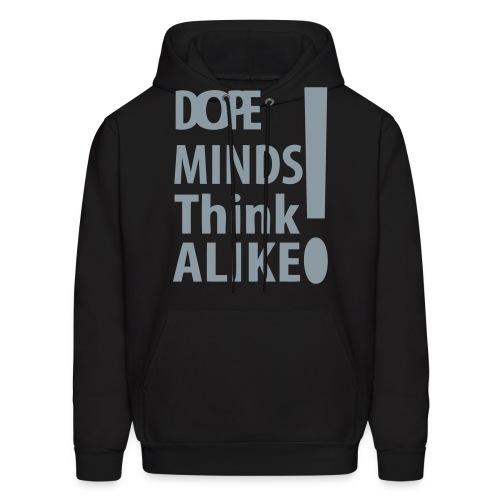 Dope Minds Think Alike - Men's Hoodie