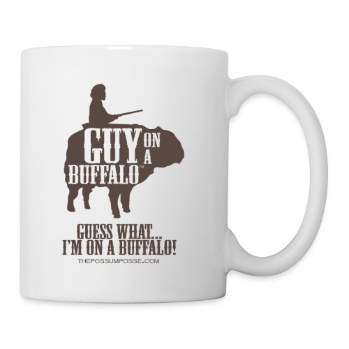 Mug- Guess What....I'm on a Buffalo! - Coffee/Tea Mug