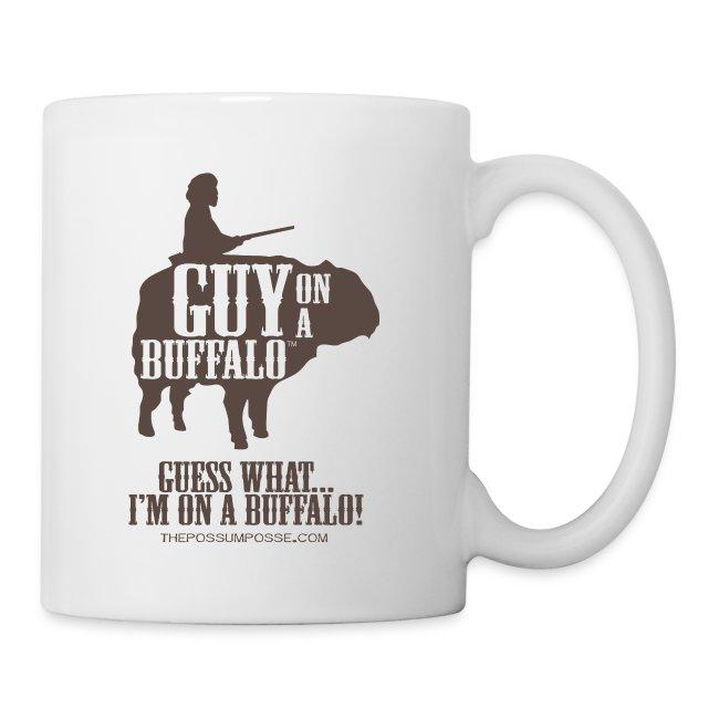 Mug- Guess What....I'm on a Buffalo!