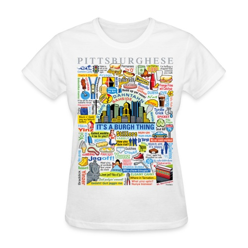 Pittsburghese - Women's T-Shirt